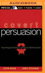 Covert Persuasion | Hogan, Kevin ; Speakman, James |