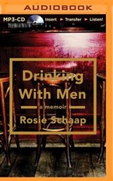 Drinking With Men | Rosie Schaap |