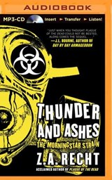 Thunder and Ashes | Z. A. Recht |