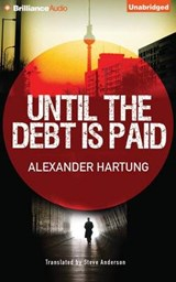 Until the Debt Is Paid | Alexander Hartung |