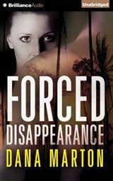 Forced Disappearance | Dana Marton |
