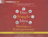 One Simple Idea for Startups and Entrepreneurs | Stephen Key |