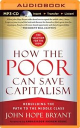How the Poor Can Save Capitalism | John Hope Bryant |