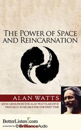 The Power of Space and Reincarnation | Alan Watts |