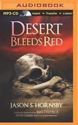 Desert Bleeds Red | Jason S. Hornsby |
