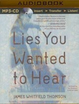 Lies You Wanted to Hear | James Whitfield Thomson |