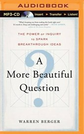 A More Beautiful Question | Warren Berger |