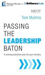 Passing the Leadership Baton | Tom Mullins |