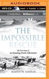 The Impossible Rescue | Martin W. Sandler |
