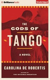 The Gods of Tango | Carolina De Robertis |