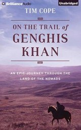 On the Trail of Genghis Khan | Tim Cope |
