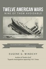 Twelve American Wars | Eugene G. Windchy |