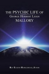 Psychic Life of George Herbert Leigh Mallory