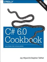 C# 6.0 Cookbook | Jay Hilyard |
