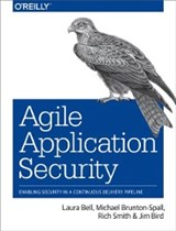 Agile Application Security | Laura Bell ; Michael Brunton-Spall ; Rich Smith ; Jim Bird |