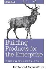 Building Products for the Enterprise | Blair Reeves |