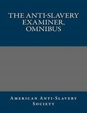 The Anti-Slavery Examiner, Omnibus