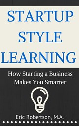 Startup Style Learning | Eric Robertson |