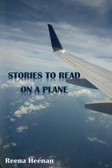 Stories to Read on a Plane | Reena Heenan |