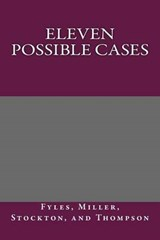 Eleven Possible Cases | Fyles, Miller Stockton, And Thompson |