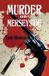 Murder on Merseyside | Tom Slemen |