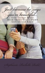 Just Because He Says You're Beautiful... | Stephanie Rochelle Redd |