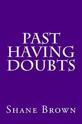 Past Having Doubts