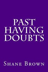 Past Having Doubts | Shane Brown |