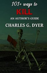 101+ Ways to Kill | Charles G. Dyer |