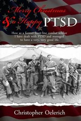 Merry Christmas and a Happy Ptsd | Christopher Oelerich |
