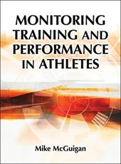 Monitoring Training and Performance in Athletes | Mike McGuigan |