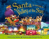 Santa Is Coming to the Valley of the Sun | Steve Smallman |