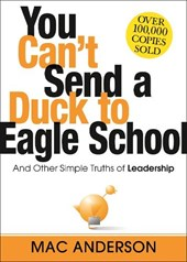 You Can't Send a Duck to Eagle School | Mac Anderson |