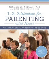 1-2-3 Workbook for Parenting With Heart | Phelan, Thomas W., Ph.D. ; Webb, Chris |