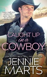 Caught Up in a Cowboy | Jennie Marts |