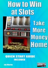 How to Win at Slots | Jak Martin |