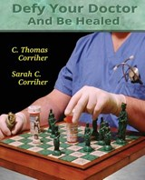Defy Your Doctor and Be Healed | C. Thomas Corriher |