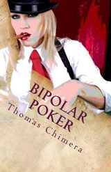 Bipolar Poker | Thomas J. Chimera |