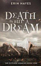 Death Is But a Dream | Erin Hayes |