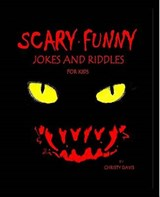 Scary Funny Jokes and Riddles for Kids | Christy Davis |