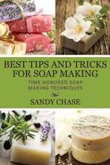 Best Tips and Tricks for Soap Making | Sandy Chase |