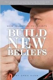 How Quantum Physicists Build New Beliefs