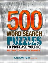 500 Word Search Puzzles to Increase Your IQ | Kalman Toth M. A. M. Phil |