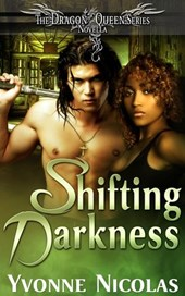 Shifting Darkness (The Dragon Queen Series) | Yvonne Nicolas |