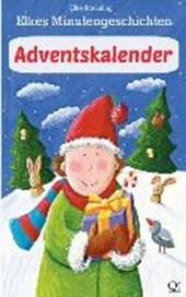 Elkes Minutengeschichten: Adventskalender: 24 Kurze Adventskalendergeschichten