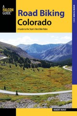 Falcon Guide Road Biking Colorado | Robert Hurst |