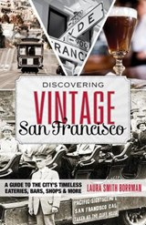 Discovering Vintage San Francisco | Laura Smith Borrman |