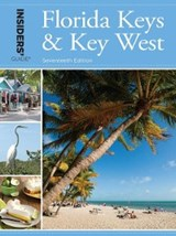 Insiders' Guide® to Florida Keys & Key West | Juliet Gray |