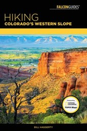 Falcon Guides Hiking Colorado's Western Slope | Bill Haggerty |