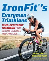 Ironfit's Everyman Triathlons | Fink, Don ; Fink, Melanie |